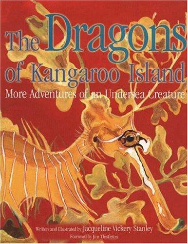 The Dragons of Kangaroo Island: More Adventures: Stanley, Jacqueline Vickery