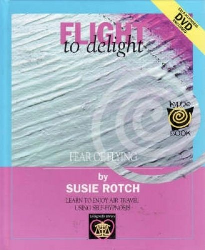 Flight with Delight (Hardcover): Susie Rotch