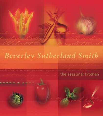 The Seasonal Kitchen: Sutherland Smith, Beverley