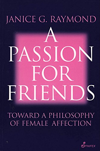 9781876756086: A Passion for Friends (Toward a Philosophy of Female)