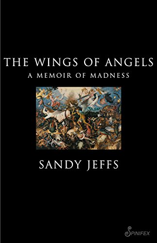 The Wings of Angels: A Memoir of Madness: Jeffs, Sandy