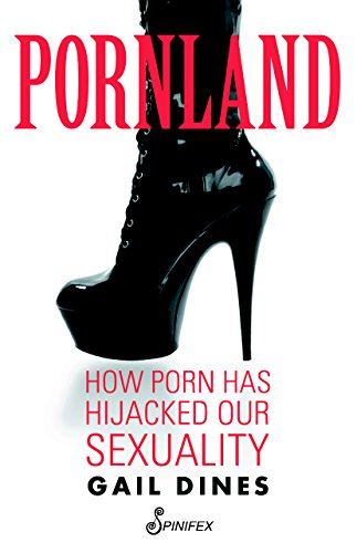 9781876756871: Pornland: How Porn Has Hijacked Our Sexuality