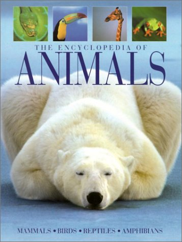 9781876778729: The Encyclopedia of Animals: Mammals, Birds, Reptiles, Amphibians