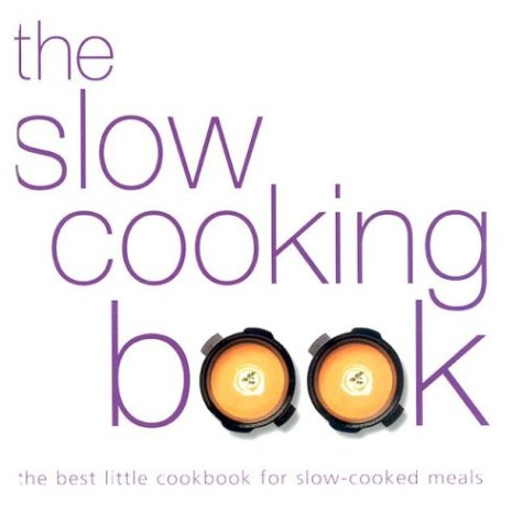 The Slow Cooking Book: Fog City Press