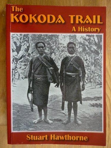 The Kokoda Trail-a History: Stuart Hawthorne