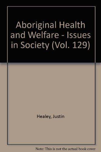Aboriginal health and welfare (Issues in society): Justin Healey