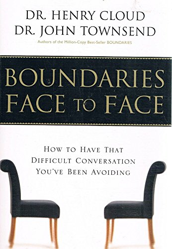 9781876825041: Boundaries Face to Face: How to Have That Difficult Conversation You've Been Avoiding