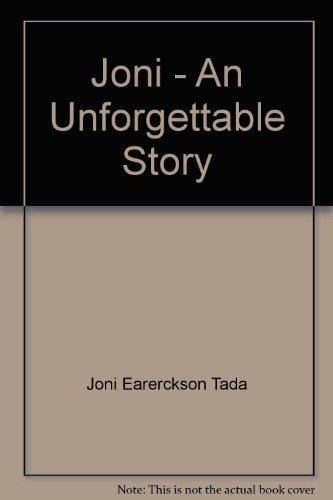 Joni - An Unforgettable Story: Joni Earerckson Tada