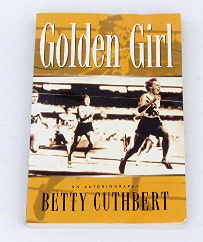 Golden girl: An autobiography: Cuthbert, Betty