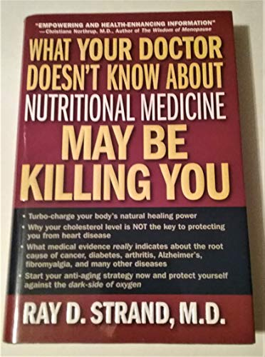 9781876825294: WHAT YOUR DOCTOR DOESN'T KNOW ABOUT NUTRITIONAL MEDICINE May be Killing You