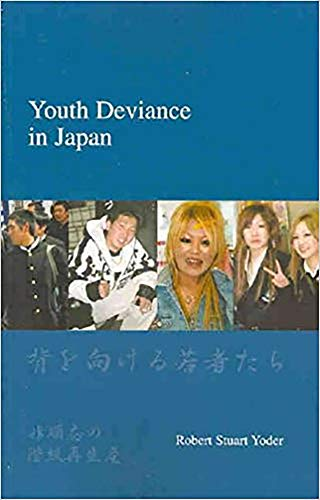9781876843113: Youth Deviance in Japan: Class Reproduction of Non-Conformity (Japanese Society Series)