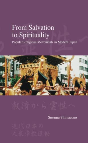 9781876843137: From Salvation to Spirituality: Popular Religious Movements in Modern Japan (Japanese Society Series)