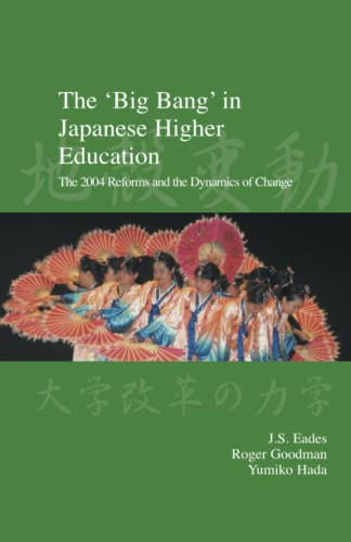 9781876843236: The 'Big Bang' in Japanese Higher Education: The 2004 Reforms and the Dynamics of Change (Japanese Society Series)