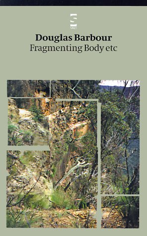 Fragmenting Body etc (Salt Modern Poets): Barbour, Douglas