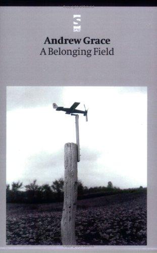 A Belonging Field (Salt Modern Poets): Grace, Andrew