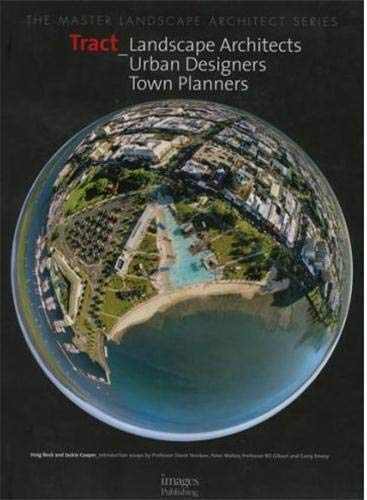 TRACT: Landscape Architects, Urban Designers, Town Planners (The Master Landscape Architect Series)...