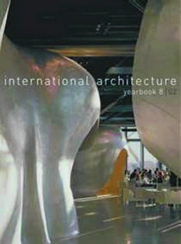 Int.Architecture Yearbook, No 8 (International Architecture Yearbooks) (Vol 8)
