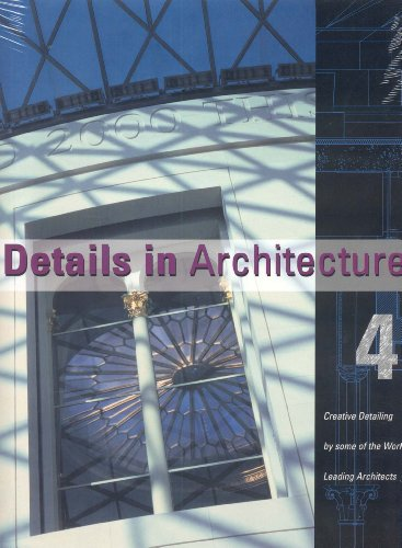 Details in Architecture: Creative Detailing by Some of the World's Leading Architects (...