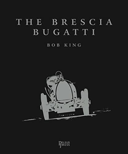 The Brescia Bugatti: Bob King