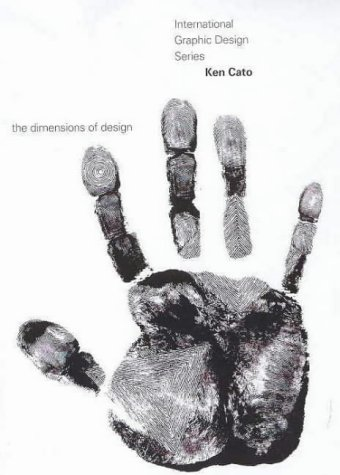 Ken Cato: The Dimensions of Designs (International Graphic Design) (1876907738) by Cato, Ken
