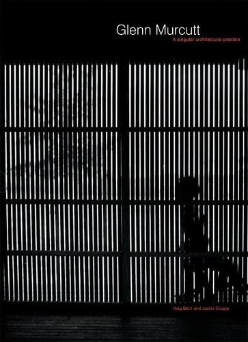 9781876907754: Glenn Murcutt: A Singular Architectural Practice : 2002 Laureate of the Pritzker Architecture Prize