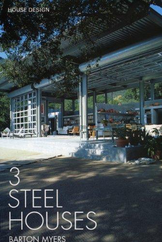 3 Steel Houses: Barton Myers Associates----House Design Series II: Barton Myers Associates