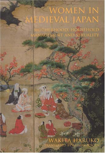 9781876924454: Women in Medieval Japan: Motherhood, Household Management and Sexuality