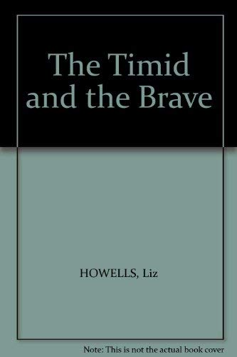 The Timid and the Brave: Liz HOWELLS