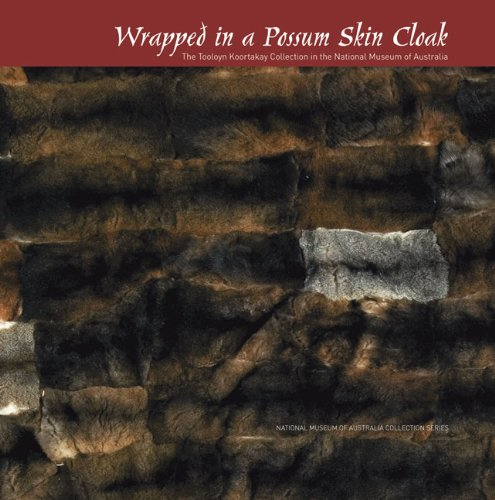 Wrapped in a Possum Skin Cloak: The: Reynolds, Amanda Jane