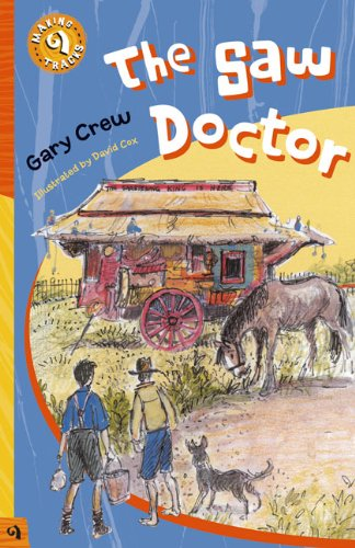 The Saw Doctor (Making Tracks) (1876944412) by Gary Crew
