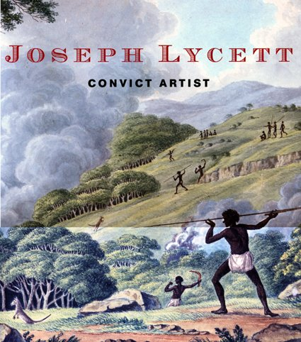 Joseph Lycett: Convict Artist: Historic Houses Trust
