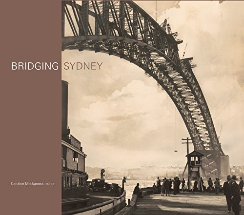 Bridging Sydney (Hardcover): Historic Houses Trust of New South Wales
