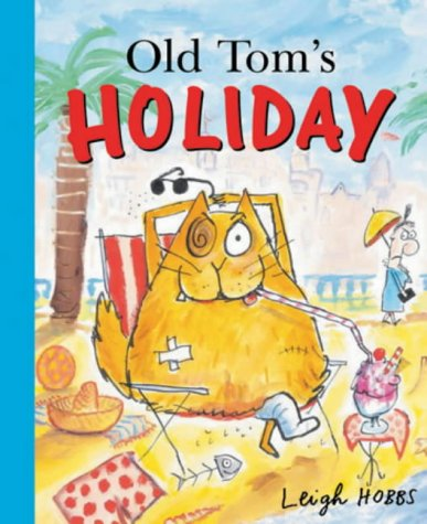 9781877003028: Old Tom's Holiday