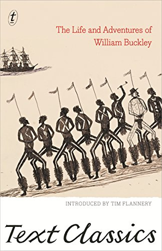 The Life and Adventures of William Buckley: Tim Flannery