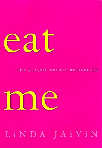 Eat Me (Paperback): Jaivin Linda