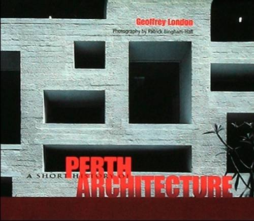 A Short History of Perth Architecture (A Guide to.): London, Geoffrey
