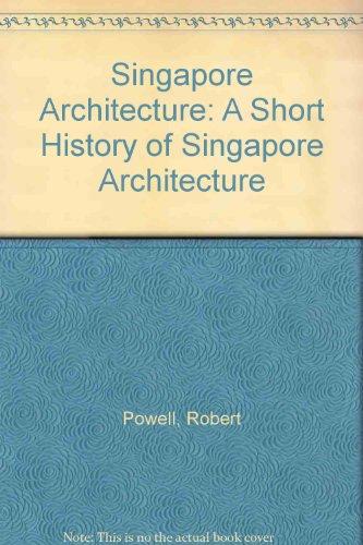 Singapore Architecture: A Short History: Powell, Robert