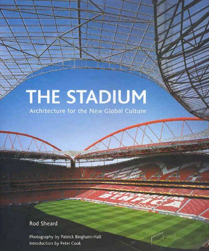 The Stadium: Architecture for the New Global Sporting Culture: Rod Sheard