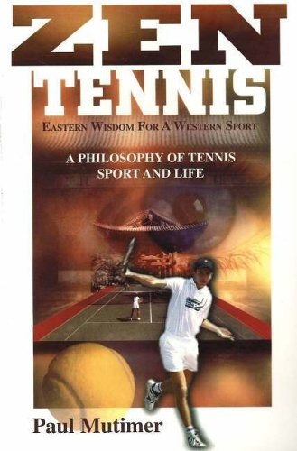 ZEN Tennis: Eastern Wisdom for a Western Sport: Mutimer, Paul