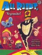 All Right, Vegemite! Australian Children's Chants and: Factor, June (compiled