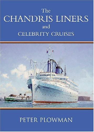 9781877058479: The Chandris Liners: And Celebrity Cruises