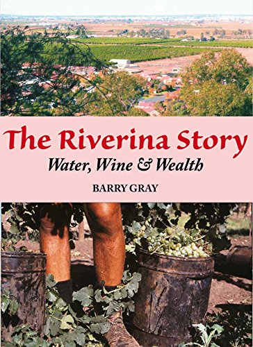 9781877058851: The Riverina Story: Water, Wine and Wealth