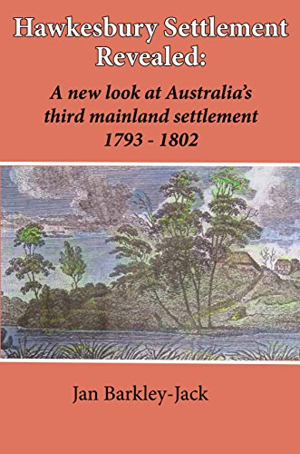 9781877058882: Hawkesbury Settlement Revealed: A New Look at Australia's Third Mainland Settlement 1793-1802