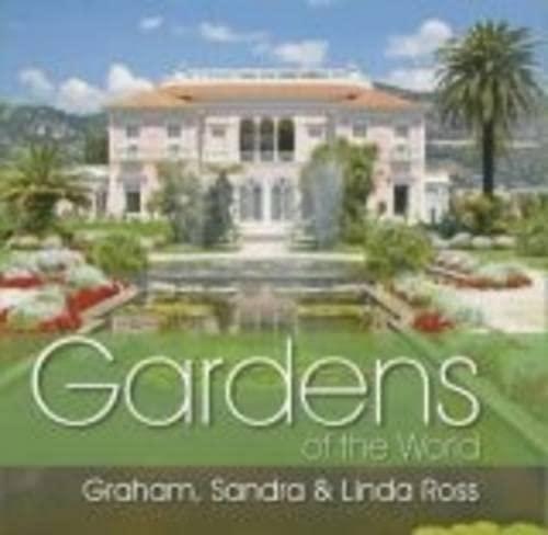 Gardens of the World: Ross, Graham, Ross,