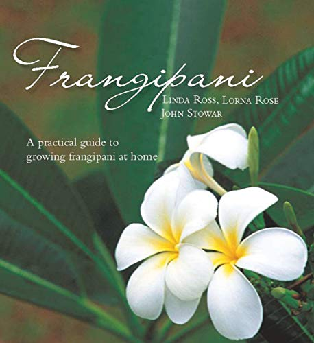 9781877069550: Frangipani: A practical guide to growing frangipani at home