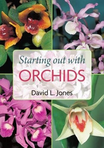 Starting Out With Orchids (9781877069680) by David L Jones