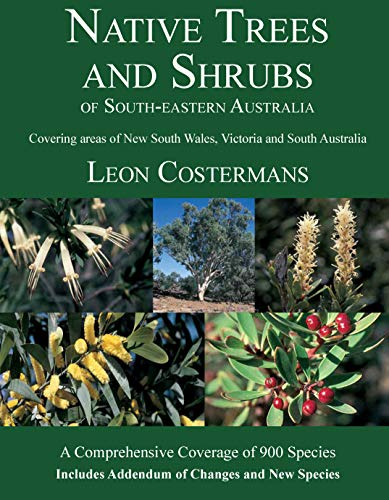 NATIVE TRES AND SHRUBS OF SOUTH-EASTERN AUSTRALIA.: Costermans. Leon