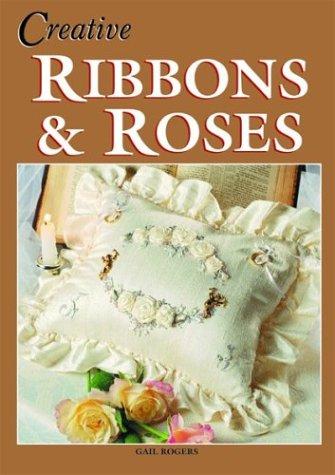 9781877080081: Creative Ribbons & Roses