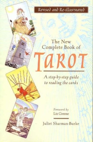 9781877082726: The New Complete Book Of Tarot: A Step By Step Guide To Reading The Cards