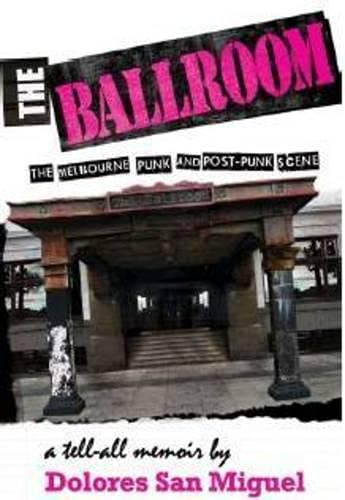 9781877096419: The Ballroom: The Melbourne Punk and Post-Punk Scene